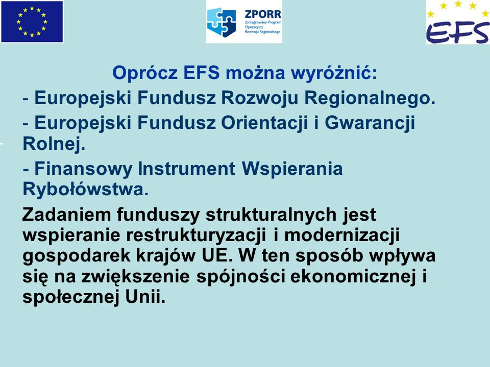 Oprócz EFS można wyróżnić:
