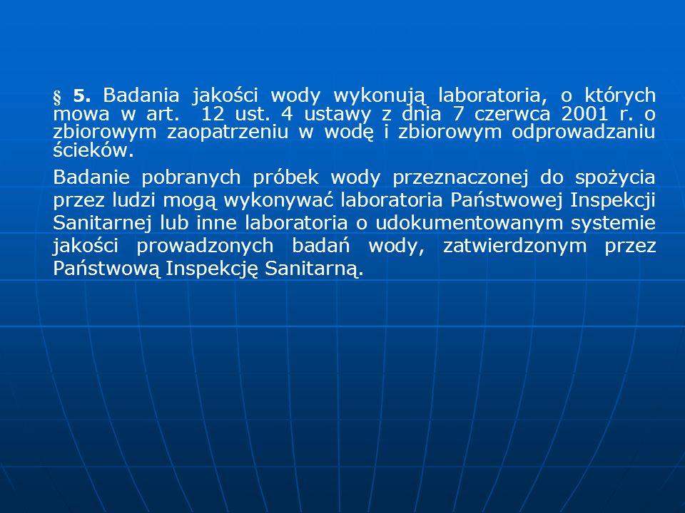 § 5. Badania jakości wody wykonują laboratoria, o których mowa w art