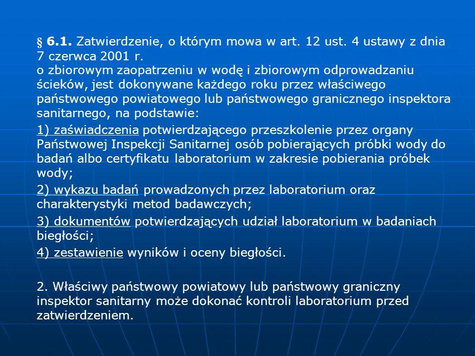 § 6. 1. Zatwierdzenie, o którym mowa w art. 12 ust