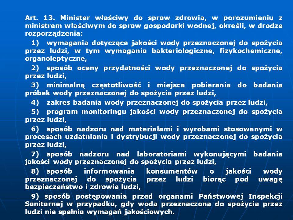 Art. 13. Minister właściwy do spraw zdrowia, w porozumieniu z ministrem właściwym do spraw gospodarki wodnej, określi, w drodze rozporządzenia: