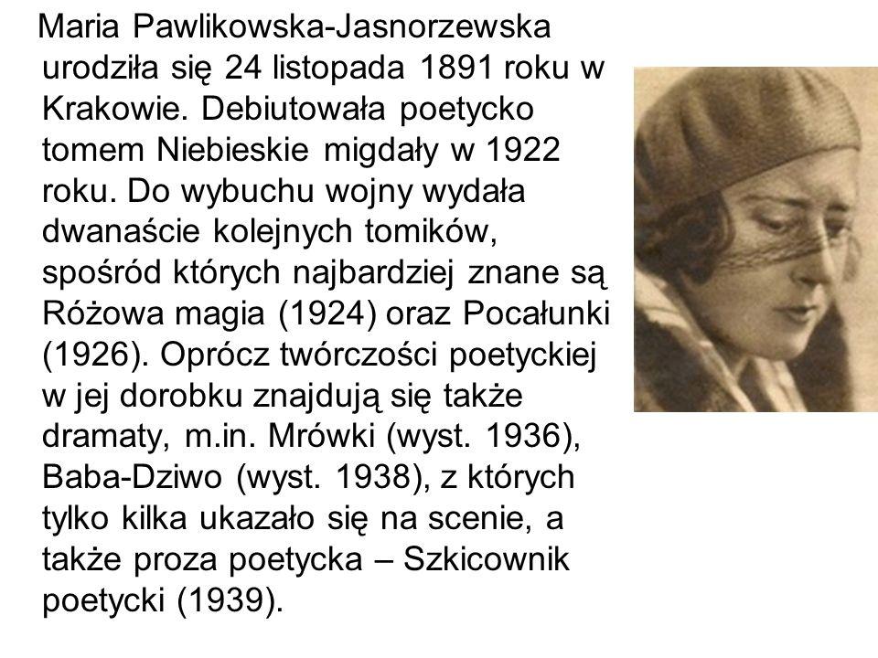 Maria Pawlikowska-Jasnorzewska urodziła się 24 listopada 1891 roku w Krakowie.