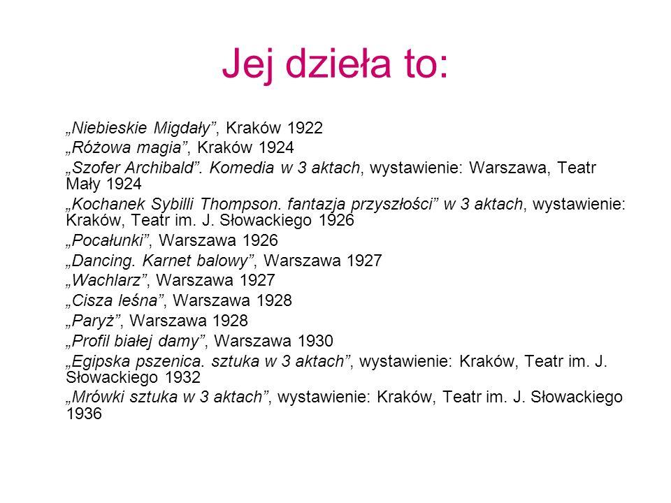 """Jej dzieła to: """"Niebieskie Migdały , Kraków 1922"""