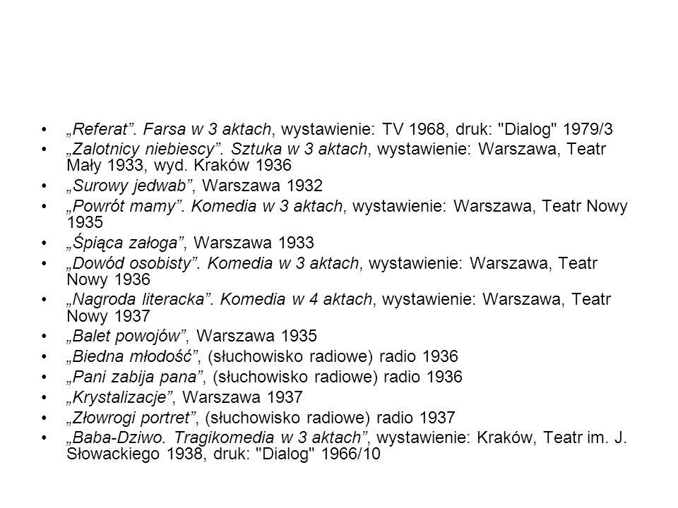 """""""Referat . Farsa w 3 aktach, wystawienie: TV 1968, druk: Dialog 1979/3"""