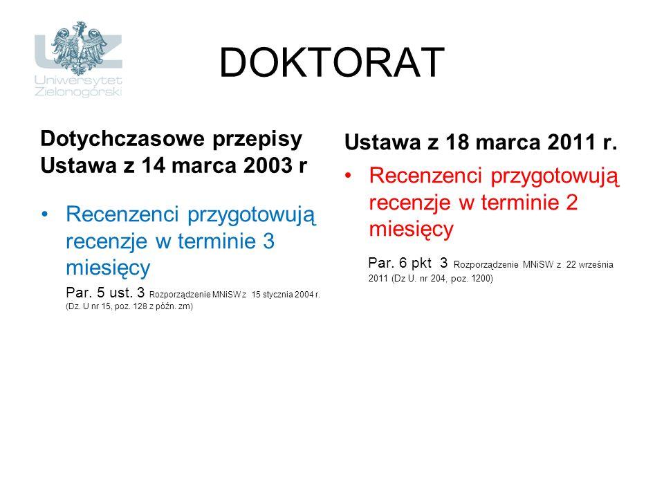 DOKTORAT Dotychczasowe przepisy Ustawa z 18 marca 2011 r.