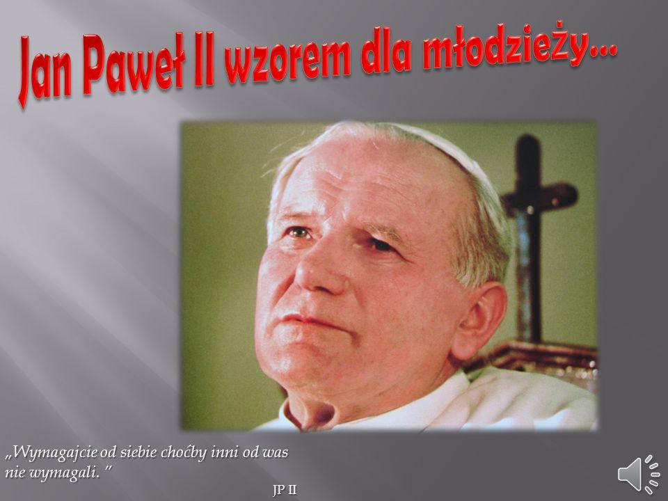 Jan Paweł II wzorem dla młodzieży…