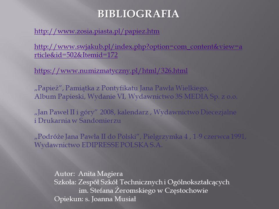 BIBLIOGRAFIA http://www.zosia.piasta.pl/papiez.htm