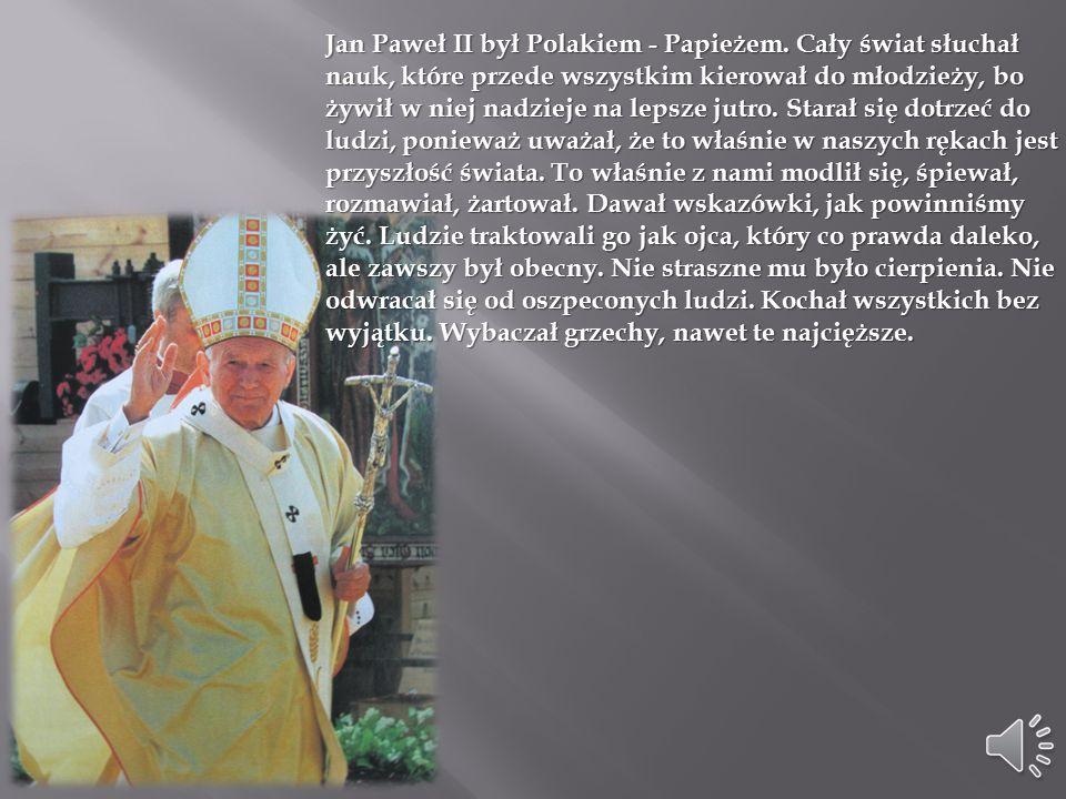 Jan Paweł II był Polakiem - Papieżem
