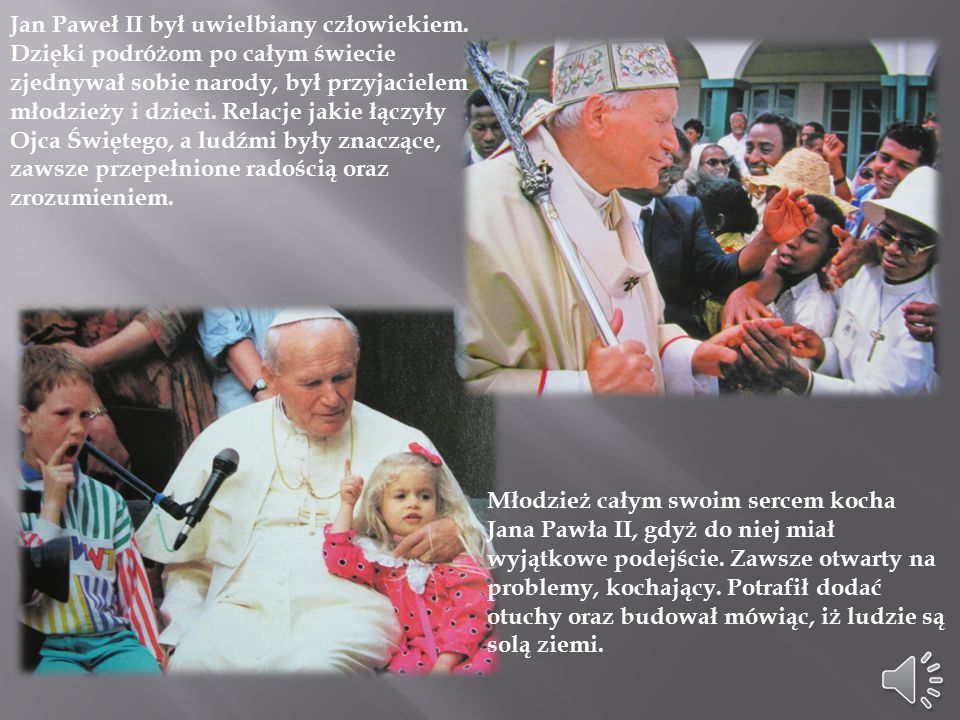 Jan Paweł II był uwielbiany człowiekiem