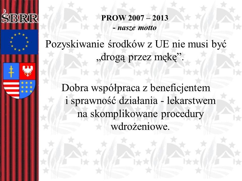 PROW 2007 – 2013 - nasze motto