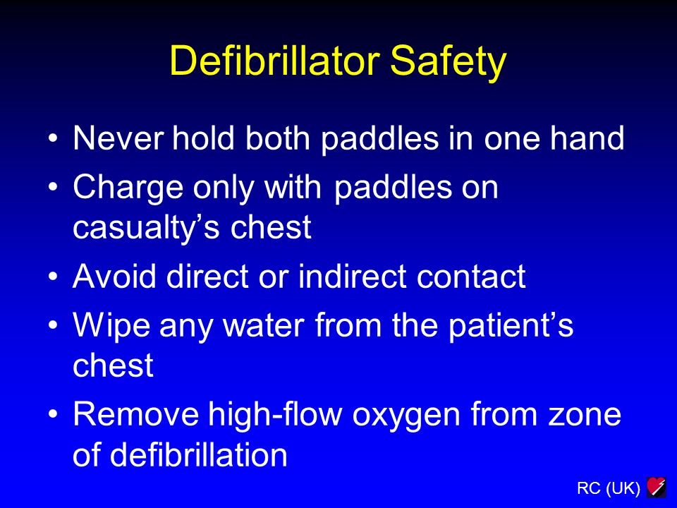 Defibrillator Safety Never hold both paddles in one hand