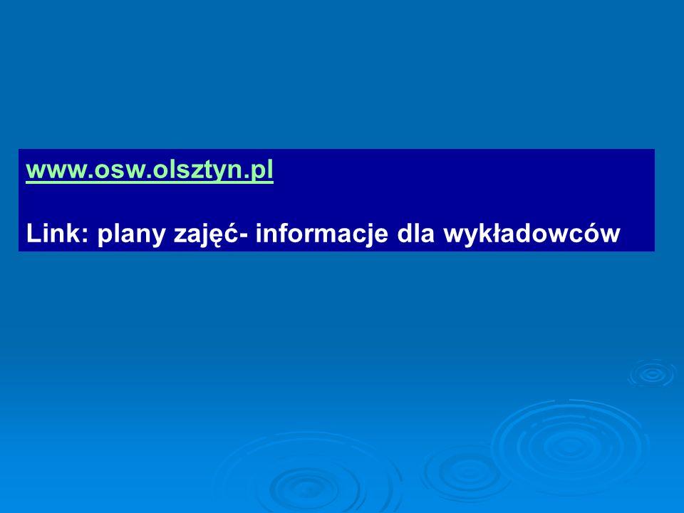 www.osw.olsztyn.pl Link: plany zajęć- informacje dla wykładowców