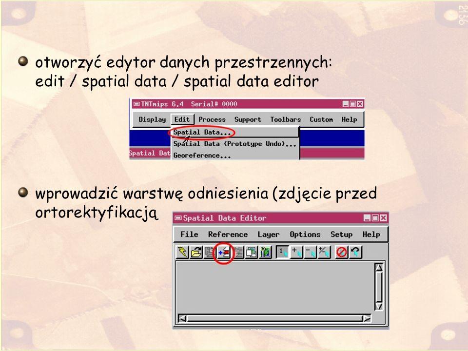 otworzyć edytor danych przestrzennych: edit / spatial data / spatial data editor