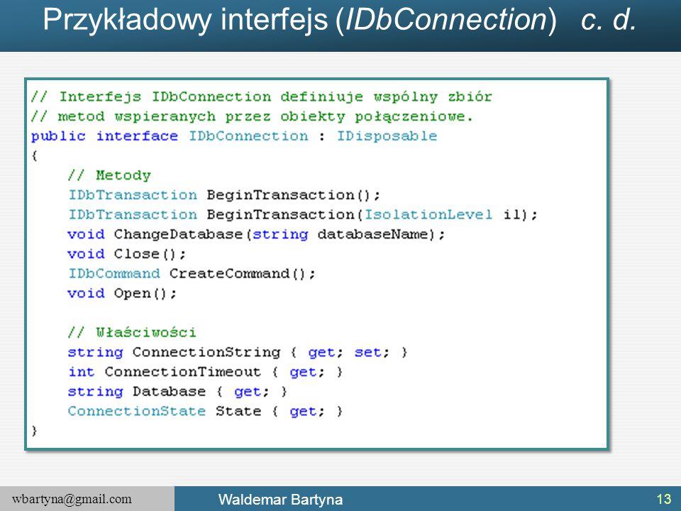 Przykładowy interfejs (IDbConnection) c. d.