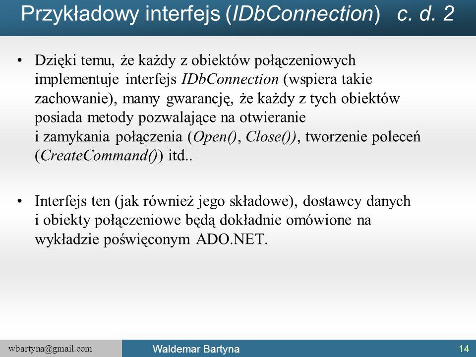 Przykładowy interfejs (IDbConnection) c. d. 2