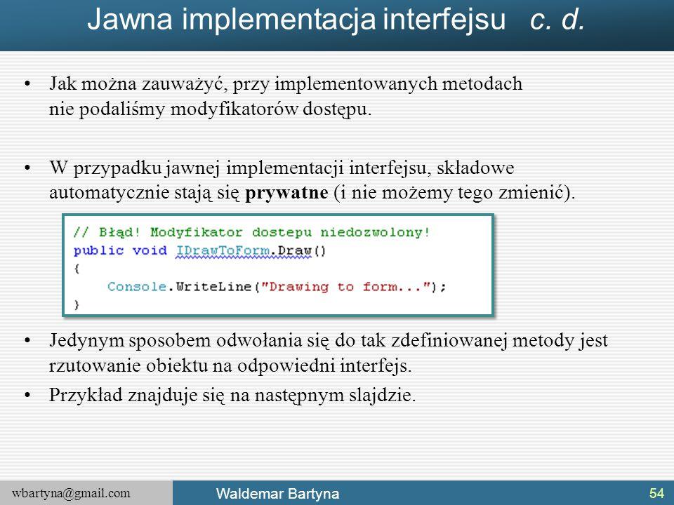 Jawna implementacja interfejsu c. d.
