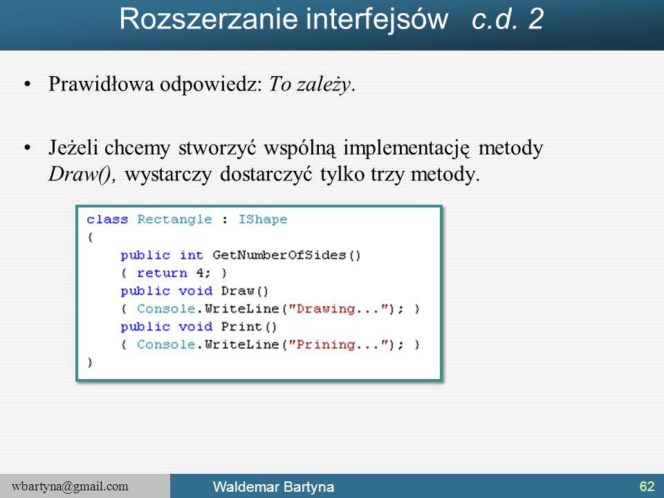 Rozszerzanie interfejsów c.d. 2