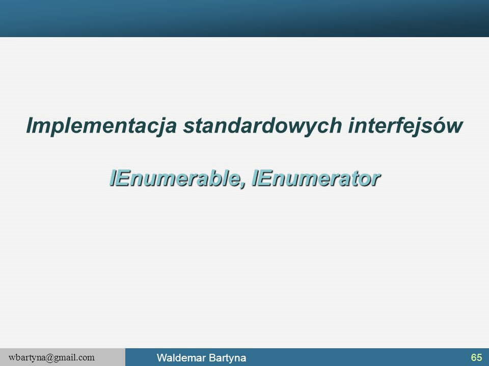 Implementacja standardowych interfejsów IEnumerable, IEnumerator