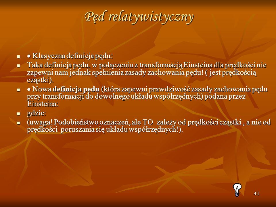 Pęd relatywistyczny  Klasyczna definicja pędu: