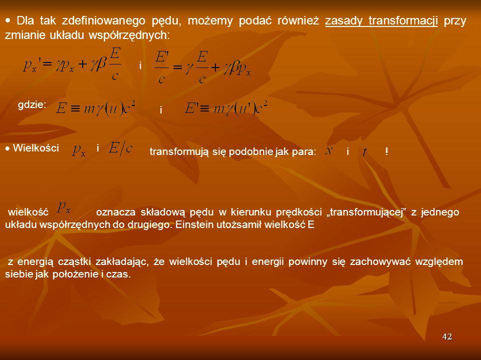  Dla tak zdefiniowanego pędu, możemy podać również zasady transformacji przy zmianie układu współrzędnych: