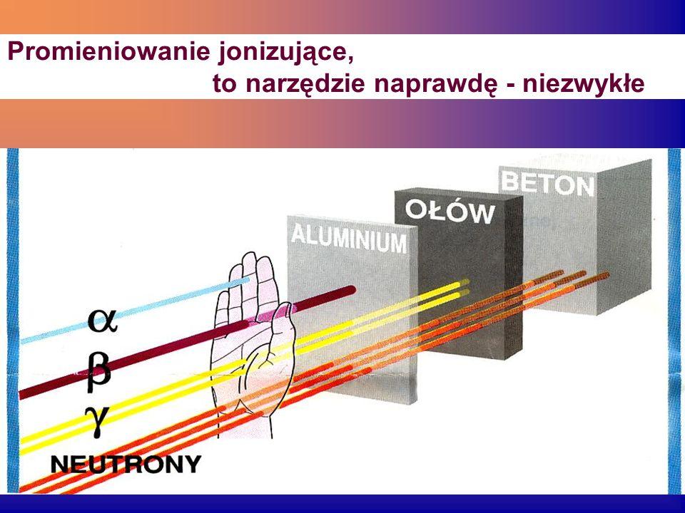 Promieniowanie jonizujące,