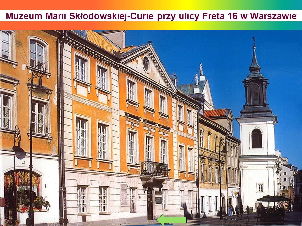 Muzeum Marii Skłodowskiej-Curie przy ulicy Freta 16 w Warszawie
