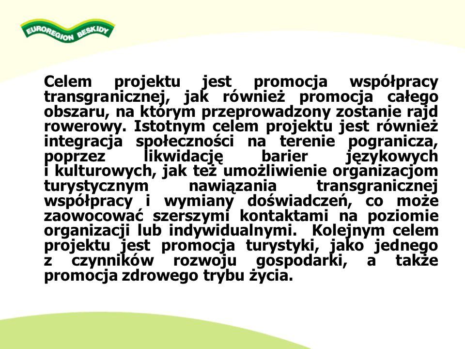 Celem projektu jest promocja współpracy transgranicznej, jak również promocja całego obszaru, na którym przeprowadzony zostanie rajd rowerowy.
