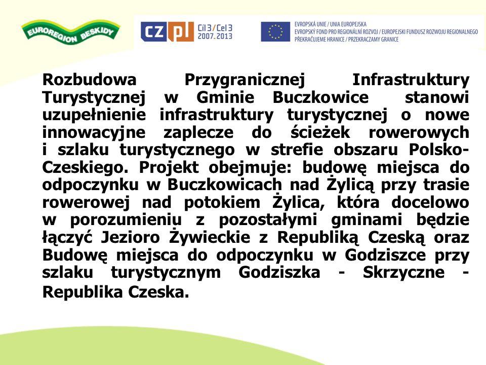 Rozbudowa Przygranicznej Infrastruktury Turystycznej w Gminie Buczkowice stanowi uzupełnienie infrastruktury turystycznej o nowe innowacyjne zaplecze do ścieżek rowerowych i szlaku turystycznego w strefie obszaru Polsko- Czeskiego.