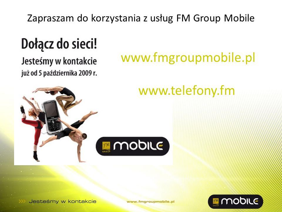 Zapraszam do korzystania z usług FM Group Mobile