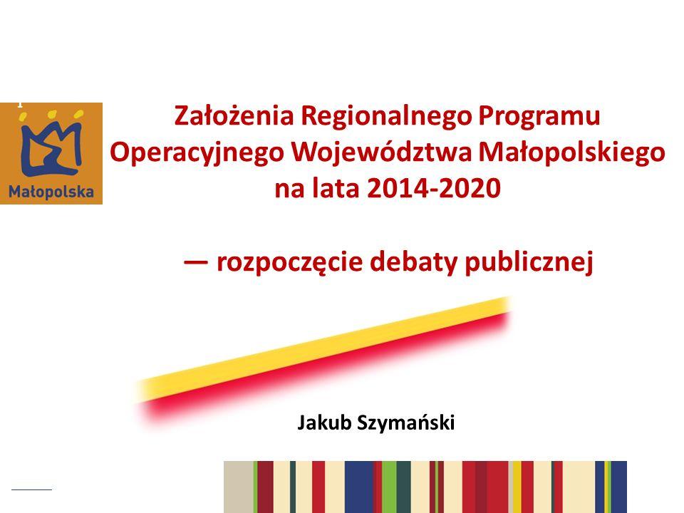 Założenia Regionalnego Programu Operacyjnego Województwa Małopolskiego