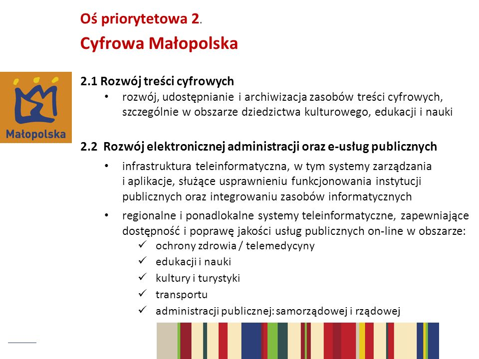 Cyfrowa Małopolska Oś priorytetowa 2. 2.1 Rozwój treści cyfrowych