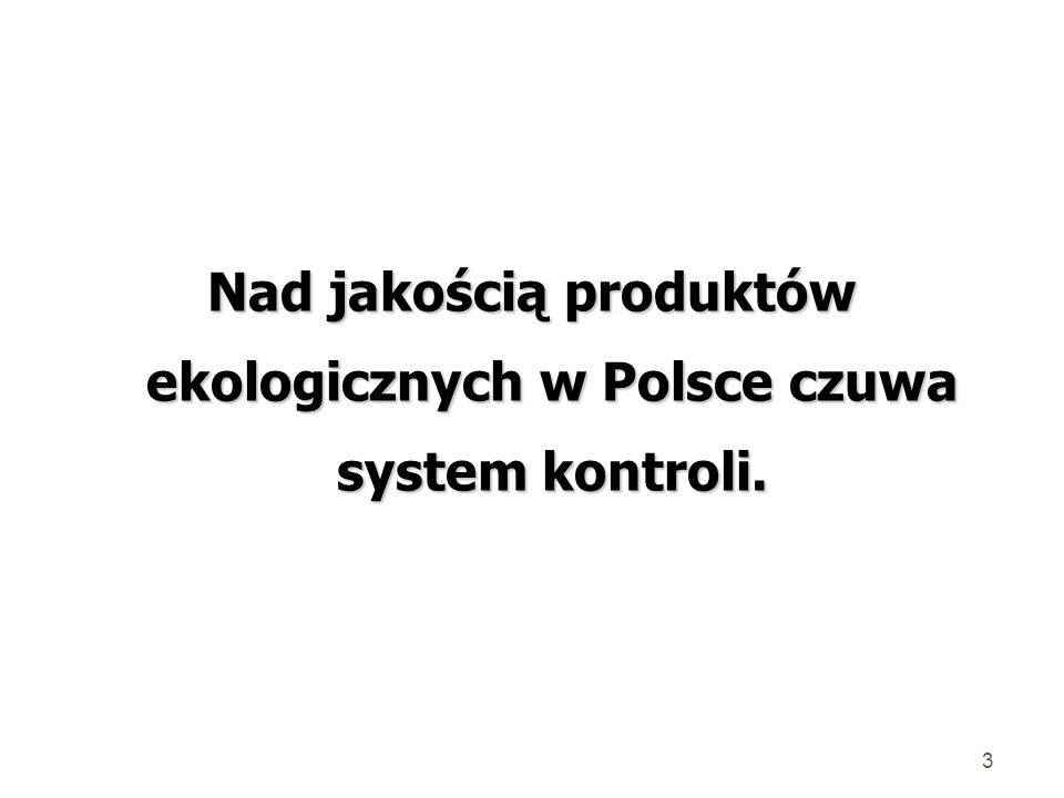 Nad jakością produktów ekologicznych w Polsce czuwa system kontroli.