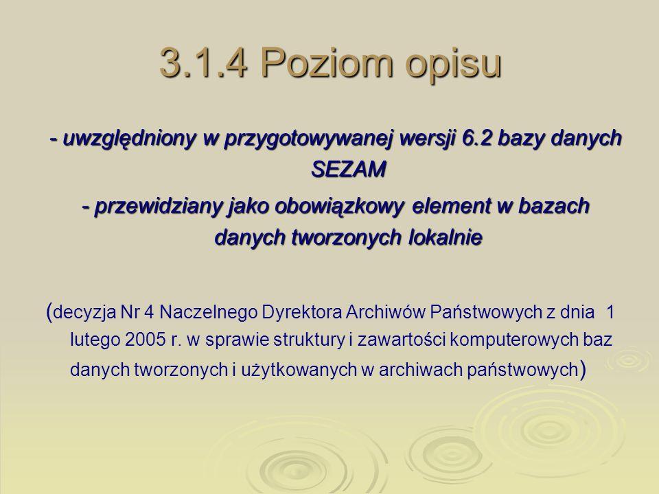 - uwzględniony w przygotowywanej wersji 6.2 bazy danych SEZAM