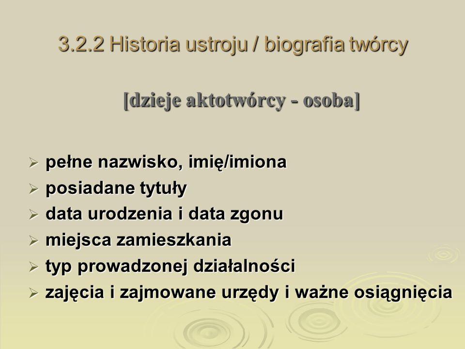 3.2.2 Historia ustroju / biografia twórcy