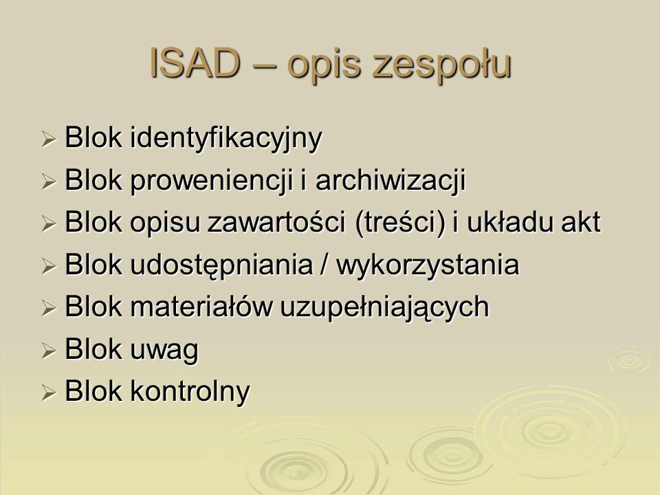 ISAD – opis zespołu Blok identyfikacyjny