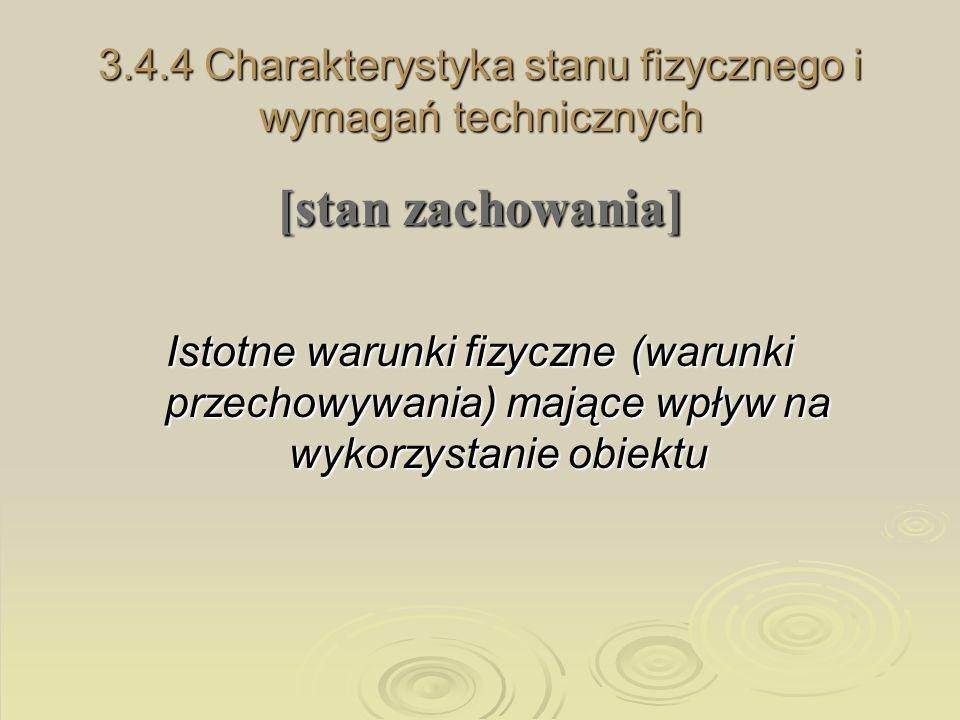 3.4.4 Charakterystyka stanu fizycznego i wymagań technicznych