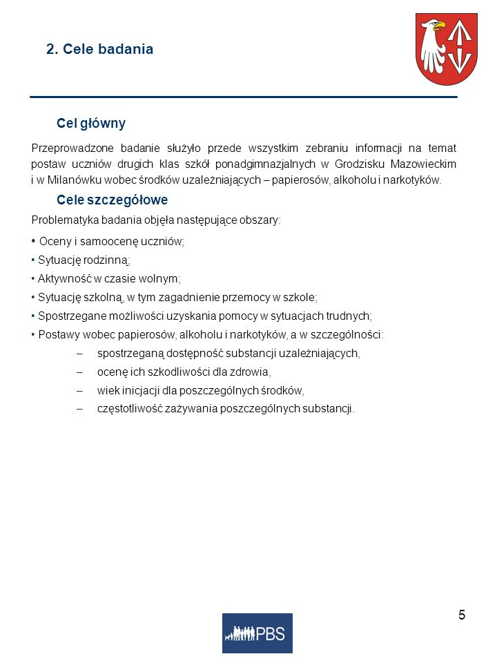 Cel główny 2. Cele badania Cele szczegółowe Oceny i samoocenę uczniów;