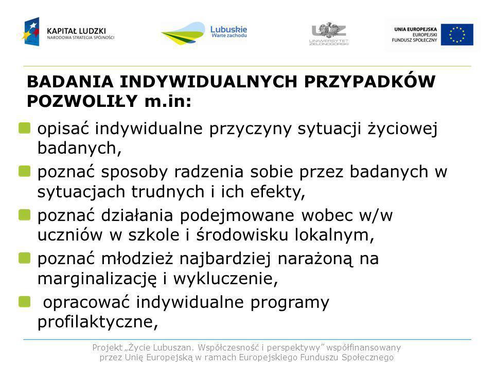 BADANIA INDYWIDUALNYCH PRZYPADKÓW POZWOLIŁY m.in: