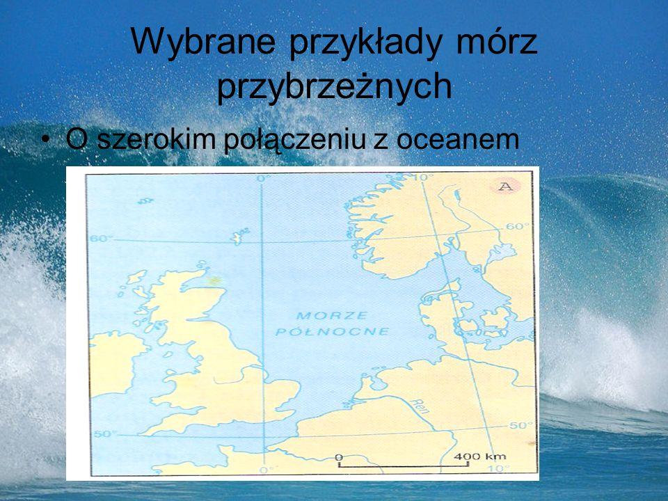 Wybrane przykłady mórz przybrzeżnych