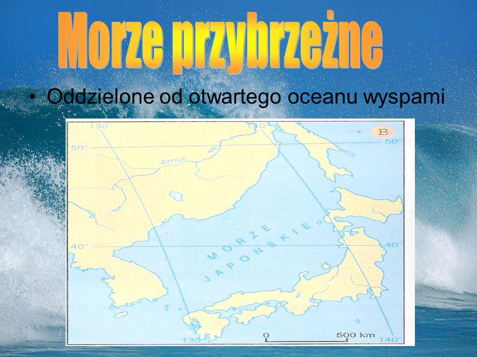 Morze przybrzeżne Oddzielone od otwartego oceanu wyspami