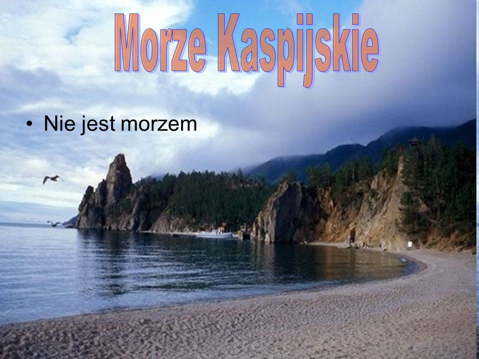 Morze Kaspijskie Nie jest morzem