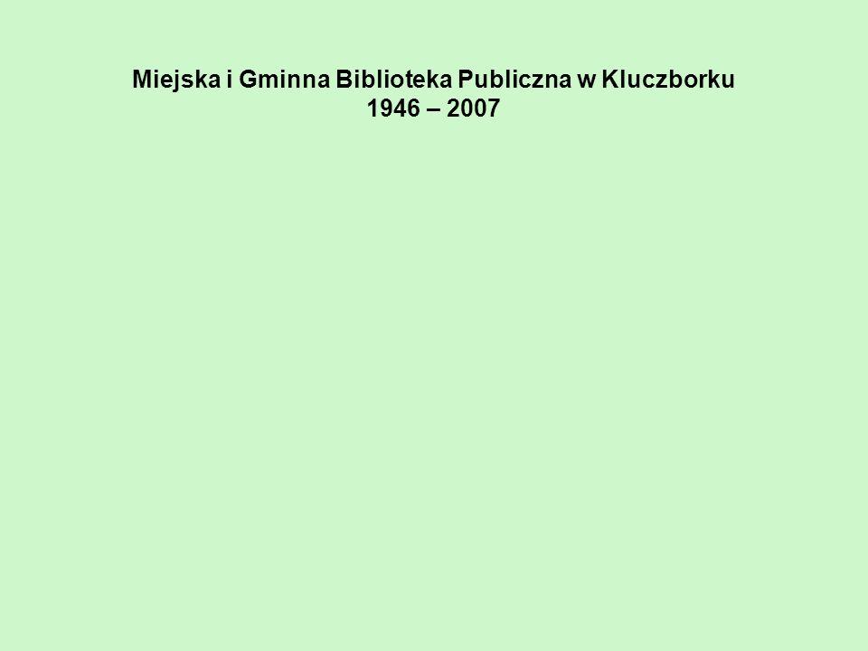 Miejska i Gminna Biblioteka Publiczna w Kluczborku 1946 – 2007
