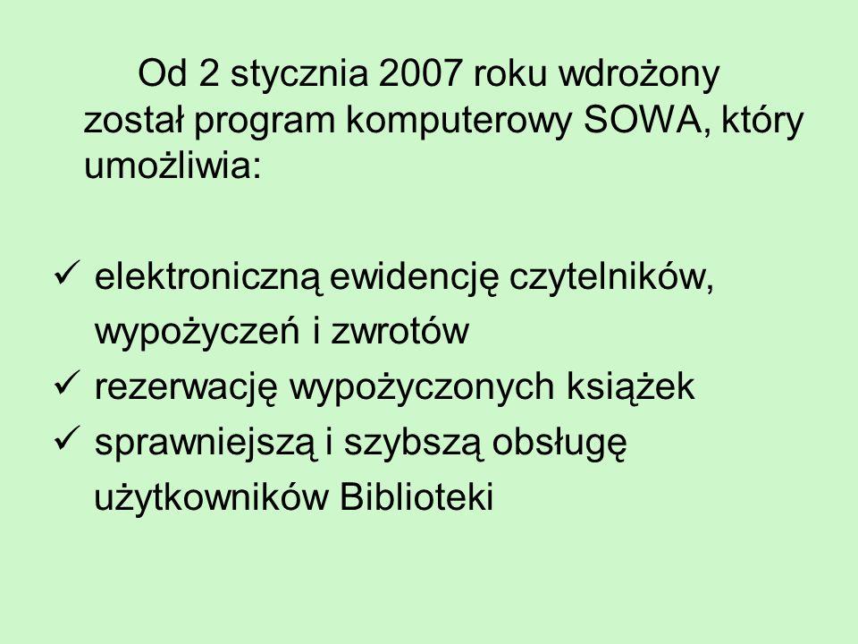 Od 2 stycznia 2007 roku wdrożony został program komputerowy SOWA, który umożliwia: