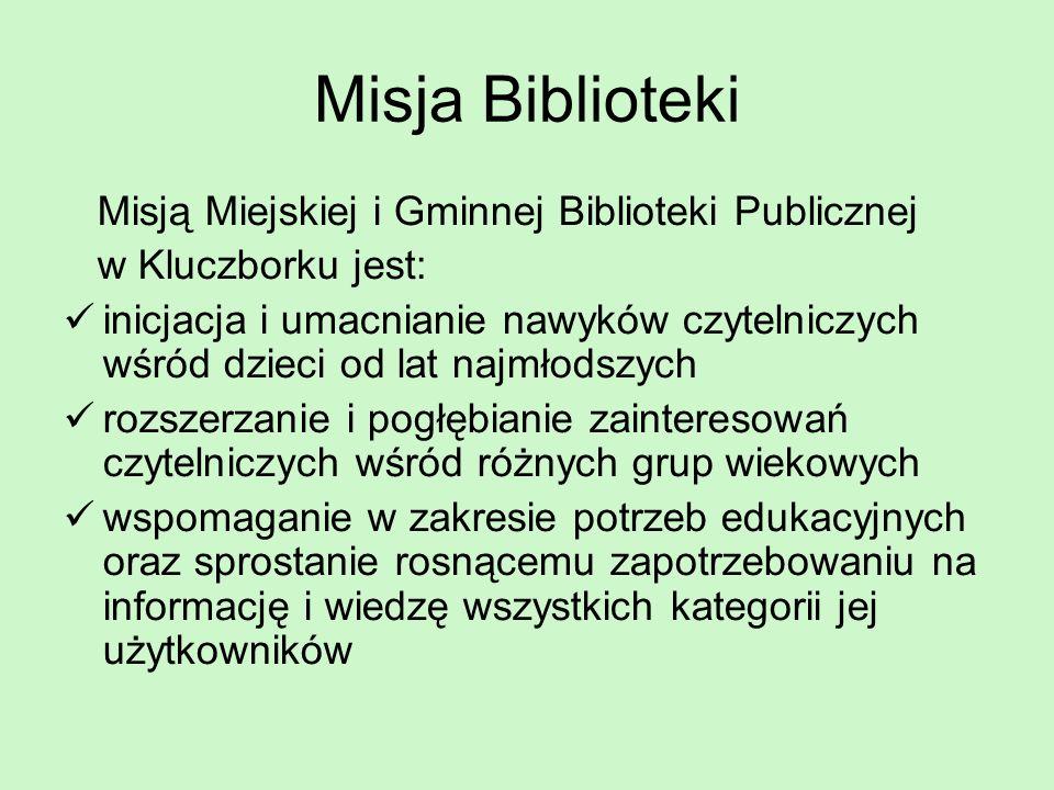 Misja Biblioteki Misją Miejskiej i Gminnej Biblioteki Publicznej