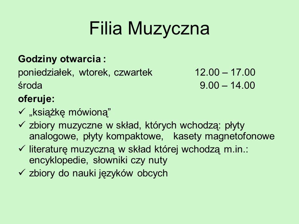 Filia Muzyczna Godziny otwarcia :
