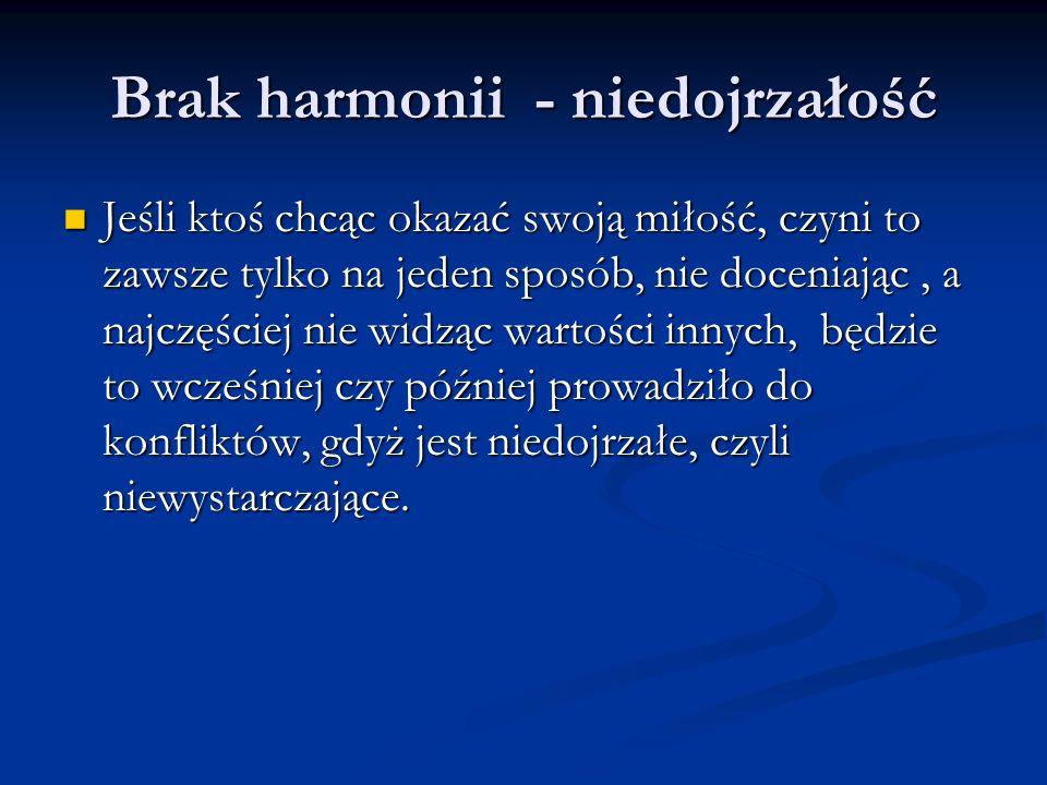 Brak harmonii - niedojrzałość