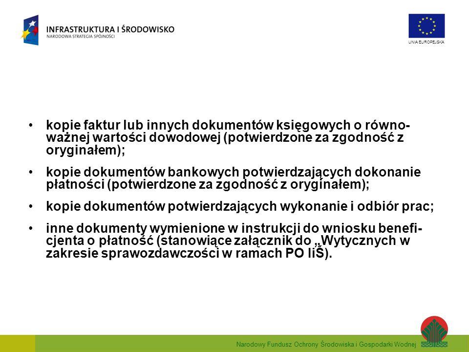 kopie faktur lub innych dokumentów księgowych o równo-ważnej wartości dowodowej (potwierdzone za zgodność z oryginałem);