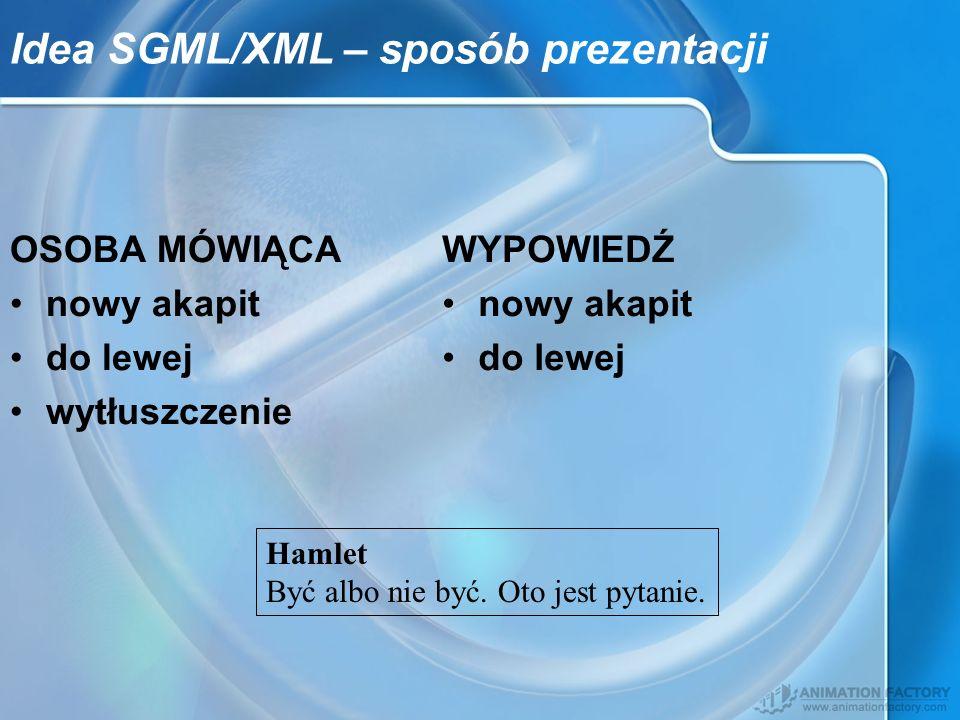 Idea SGML/XML – sposób prezentacji