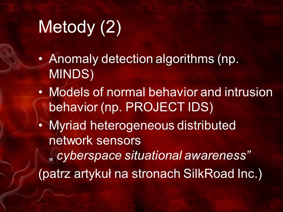 Metody (2) Anomaly detection algorithms (np. MINDS)