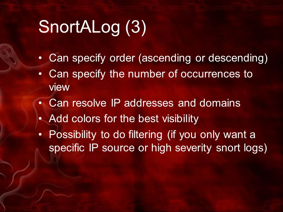 SnortALog (3) Can specify order (ascending or descending)