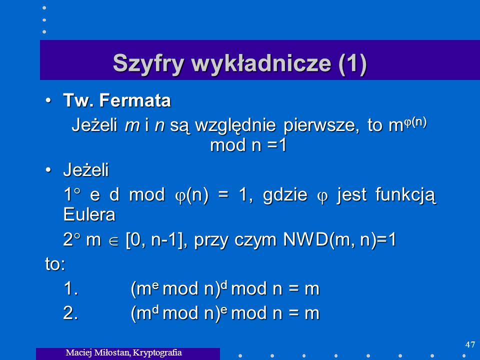 Szyfry wykładnicze (1) Tw. Fermata